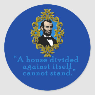Abraham Lincoln Quote A House Divided Round Sticker