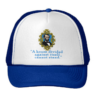 Abraham Lincoln Quote A House Divided Trucker Hat