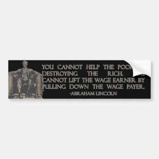Abraham Lincoln Quote on Destroying the Rich Car Bumper Sticker