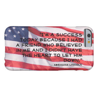 Abraham Lincoln Quote Over Flag Background Barely There iPhone 6 Case