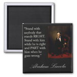"Abraham Lincoln Quote ""Stand with anybody..."" Fridge Magnet"