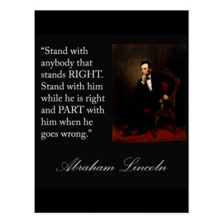 "Abraham Lincoln Quote ""Stand with anybody..."" Postcard"