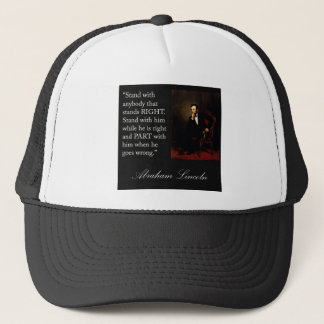 """Abraham Lincoln Quote """"Stand with anybody..."""" Trucker Hat"""