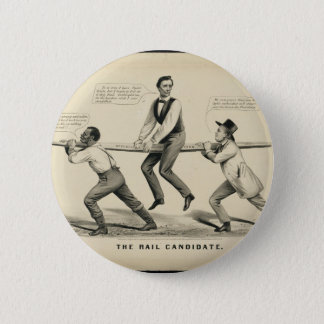 Abraham Lincoln  The Rail candidate Button
