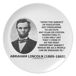 Abraham Lincoln Upon The Subject Of Education Melamine Plate