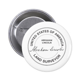 Abraham Lincoln US Land Surveyor Seal Pinback Button