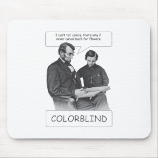 Abraham Lincoln was colorblind Mouse Pad