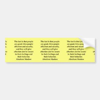 abraham maslow quote car bumper sticker