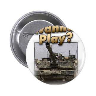 Abrams Tank - Wanna Play? 2 Inch Round Button