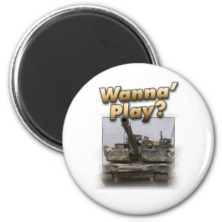 Abrams Tank - Wanna Play? Magnet