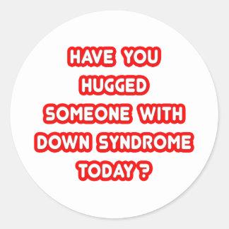 ¿Abrazado alguien con Síndrome de Down hoy? Pegatina Redonda