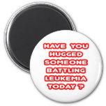 ¿Abrazado alguien leucemia de lucha hoy? Imanes De Nevera
