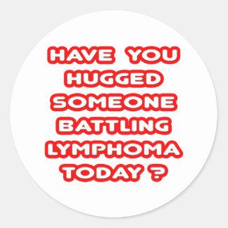 ¿Abrazado alguien linfoma de lucha hoy? Pegatina Redonda