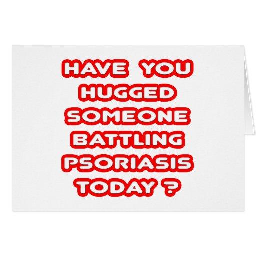 ¿Abrazado alguien psoriasis de lucha hoy? Tarjeta De Felicitación