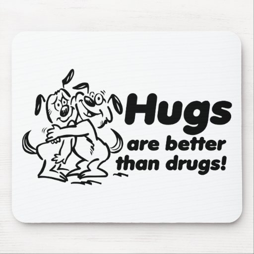¿Abrazos o drogas? Tapete De Ratones