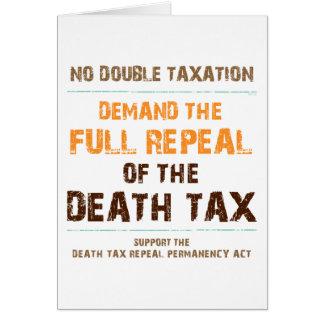 Abrogue el impuesto de muerte tarjeta de felicitación