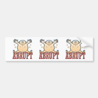 Abrupt Fat Man Bumper Sticker