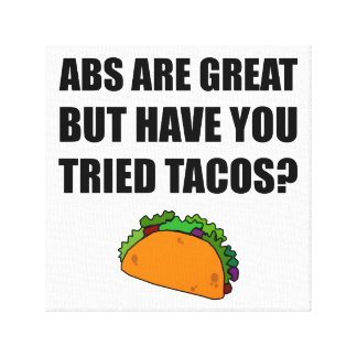 ABS Great Tried Tacos Canvas Print