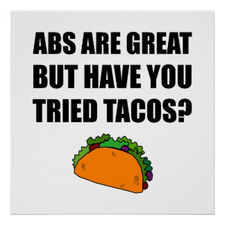 ABS Great Tried Tacos Poster