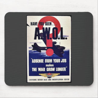 Absence From Your Job Makes The War Grow Longer Mousepads