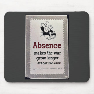 Absence Makes The War Grow Longer Mouse Pads