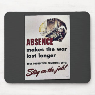 Absence Makes The War Last Longer Mouse Pads