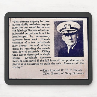 Absences Aid The Enemy - Rear Admiral W.H.P Blandy Mouse Pad