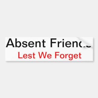 Absent Friends Sticker Bumper Sticker