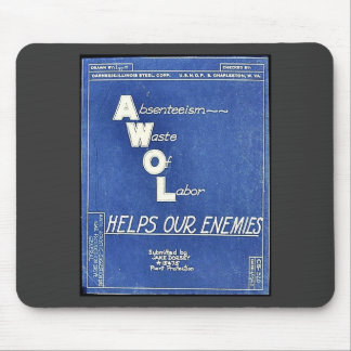 Absenteesim Waste Of Labor, Helps Our Enemies Mouse Pads