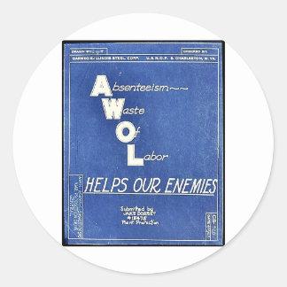 Absenteesim Waste Of Labor, Helps Our Enemies Round Stickers