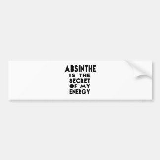 Absinthe is the secret of my energy car bumper sticker