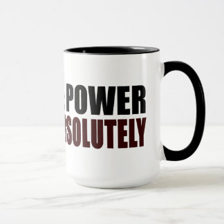 Absolute Power Corrupts Absolutely Mug