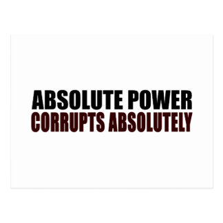 Absolute Power Corrupts Absolutely Post Cards