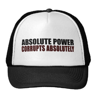 Absolute Power Corrupts Absolutely Trucker Hat