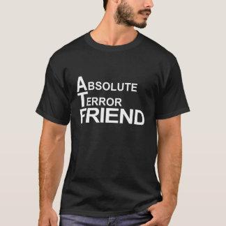 absolute terror friend T-Shirt