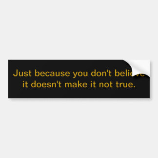 Absolute truth exists bumper sticker