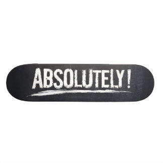 ABSOLUTELY! Bold Lettering on distressed black Skateboard Deck