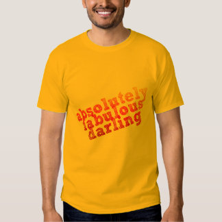 Absolutely Fabulous Darling T Shirts