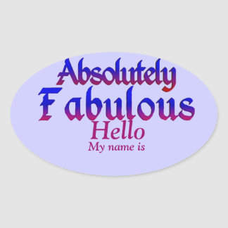 Absolutely Fabulous_ Oval Sticker