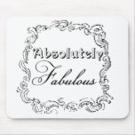Absolutely Fabulous Quote Mouse Pad