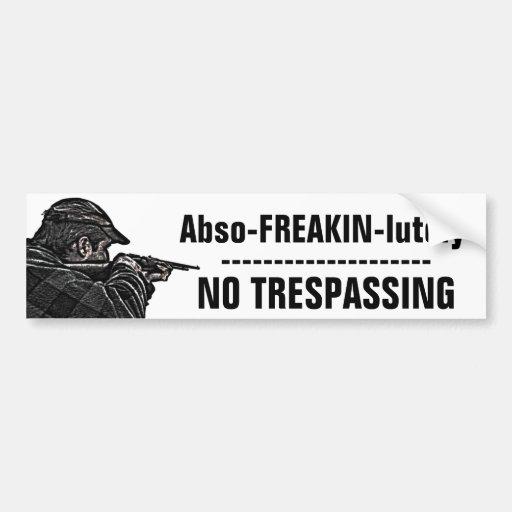 Absolutely NO TRESPASSING outdoor Bumper Sticker Car Bumper Sticker