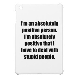 Absolutely Positive Person iPad Mini Cover