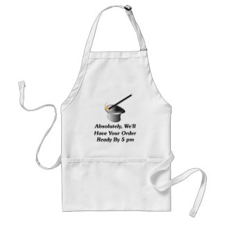 Absolutely, We'll Have Your Order By 5 pm Adult Apron