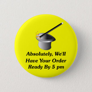 Absolutely, We'll Have Your Order By 5 pm Button