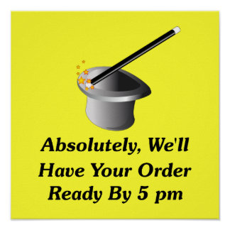 Absolutely, We'll Have Your Order By 5 pm Poster
