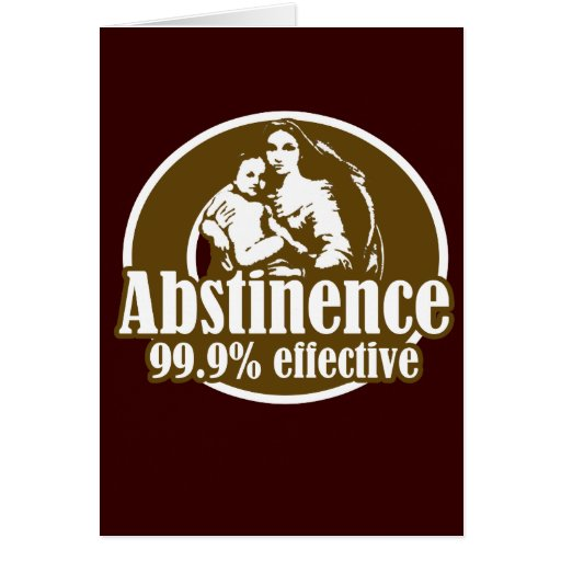 Abstinence 99% Effective Religious Humor Card