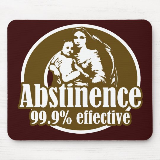 Abstinence 99% Effective Religious Humor Mouse Pad