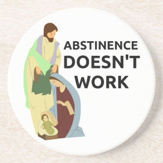 Abstinence Doesn't Work Coasters