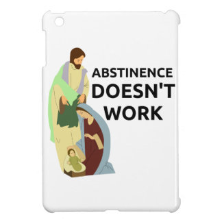 Abstinence Doesn't Work Cover For The iPad Mini