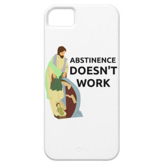 Abstinence Doesn't Work iPhone 5 Cases